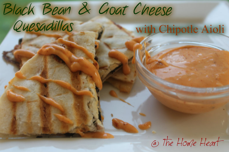 Black Bean & Goat Cheese Quesadillas with Chipotle Aioli | The Home ...