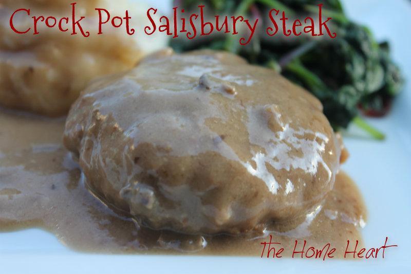 Crock Pot Salisbury Steak   The Home Heart